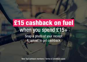 TODAY ONLY: New member Sign up offer on TopCashBack - £15 cash back on fuel bought today
