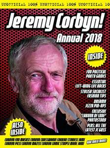 The Jeremy Corbyn Annual 2018 (i.e how to become a socialist for £7.99) £7.99 prime / £10.98 non prime @ Amazon