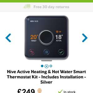 Hive Active with installation £249 but £143.99 with price match at Argos £173.99 offer and you can claim £30 cash back @ AO