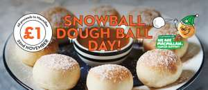 Snowball dough ball day Wednesday 22nd November £1 ALL proceeds donated to Macmillan Cancer Support @ Pizza Express