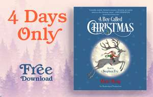 FREE audiobook is here! Let the holiday festivities begin with a download of A BOY CALLED CHRISTMAS by Matt Haig, read by Stephen Fry.
