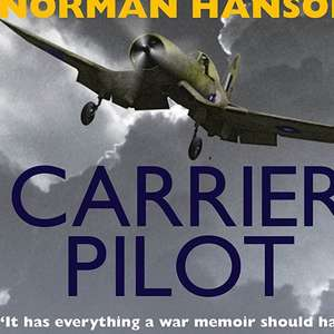 Norman Hanson - Carrier Pilot. Kindle Ed. Print Price £12.99 Now 99p @amazon