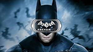 [Steam] Batman: Arkham VR - £6.74 - Fanatical (10% discount code - BLACKFRIDAY10)