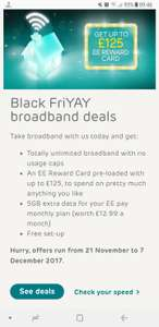 EE broadband and fibre Starting at £21.50 for standard bb and fibre including a £125 prepaid master card