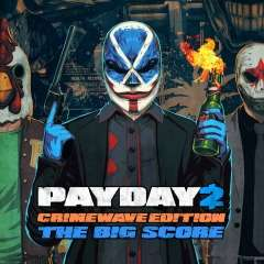 PS4 Payday 2 Crimewave Edition The Big Score - Digital Download PSN - £7.99