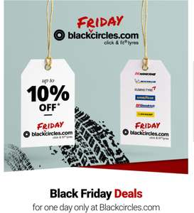 Blackcircles 10% Off 2 or more tyres **Starts/Ends 24th November**
