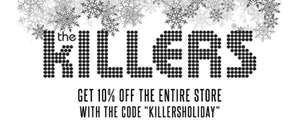 "10% off at the Killers store using ""KILLERSHOLIDAY"" code at checkout at EMI Music"