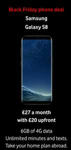Vodafone Black Friday Offers. Apple & Samsung Deals e.g Samsung s8 with 6gb data £27 per month and only £20 upfront