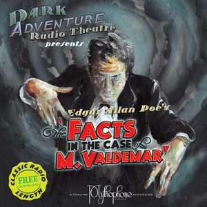 Edgar Allan Poe - Dark Adventure Radio Theatre - The Facts in the Case of M. Valdemar