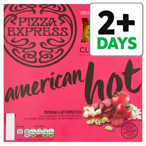 Pizza Express American Hot Pizza 260G half price £2.25 @ tesco (other varieties £2.50)