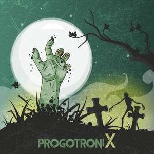 Free New Rock Compilation Album   - Progotronics X   - Download @ Prog Sphere Promotions Bandcamp