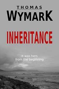 Thomas Wymark. Inheritance. FREE. Kindle edition. Save £10.99 on print list price.