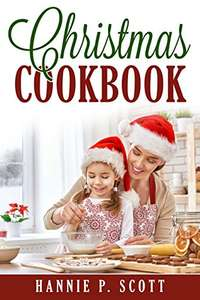 Christmas Cookbook: Delicious Family Holiday Recipes Kindle Edition FREE @ Amazon Kindle