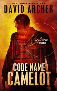 Code Name: Camelot - An Action Thriller Novel by David Archer - Free Kindle Edition @ Amazon