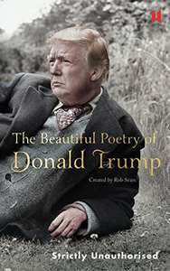 The Beautiful Poetry of Donald Trump £6.99 at Amazon (30% off)