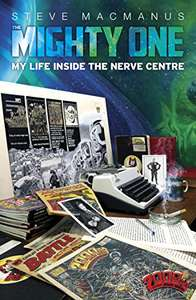 The Mightly One: Life Inside The Nerve Centre (Kindle) - 2000 AD biography 99p @ Amazon