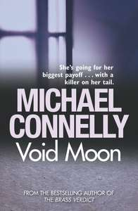 Void Moon by Michael Connelly (Kindle ebook) 99p