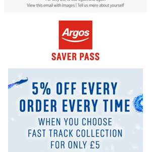 Argos saver pass - pay £5 and get 5% off every order when you choose Fast Track collection