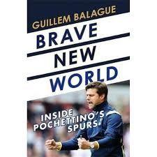 Brave New World Inside Pochettino's Spurs £6 at amazon / £8.99 non-Prime