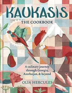 Kaukasis The Cookbook by Olia Hercules (Kindle edition) 99p @ Amazon