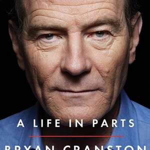 A Life In Parts - Bryan Cranston. Kindle Ed. Now 99p @amazon
