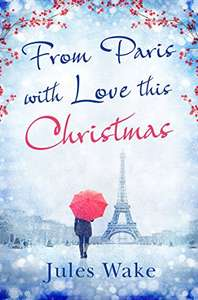 Jules Wake. From Paris With Love This Christmas. FREE. Kindle edition. Save  £7.99 on print list price.
