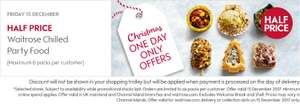 Waitrose Half Price Party Food Friday 15 December - one day offer only