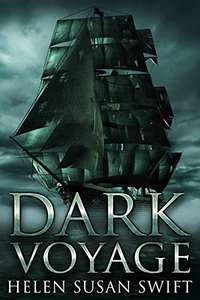Chiller Nautical Tale  -  Helen Susan Swift -  Dark Voyage Kindle Edition - Currently Free @ Amazon