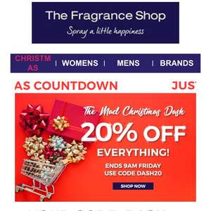 The fragrance shop 20% off with code, instore and online, free shipping for orders over £40
