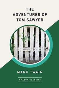 "The Adventures of Tom Sawyer by Mark Twain + ""few"" more for free@Amazon Kindle Edition"