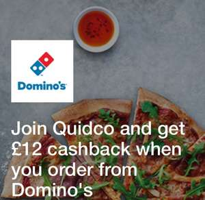 £12 cashback when you order from Dominos with Quidco (new customers)