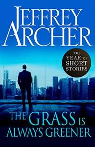 The Grass Is Always Greener: The Year of Short Stories (+ Another 10 titles by Jeffrey Archer) Free @ Amazon Kindle Edition