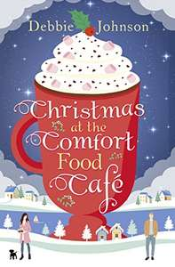 Debbie Johnson. Christmas at the Comfort Food Cafe. Kindle edition. FREE. Save £8.99 on print list price.