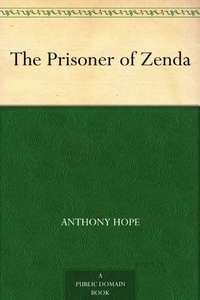 Free Kindle Edition - The Prisoner of Zenda and  Rupert of Hentzau by Anthony Hope @ Amazon