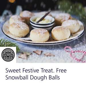 02 Priority- FREE SNOWBALL DOUGH BALLS @ Pizza Express