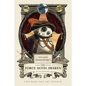 William Shakespeare's Star Wars: The Force Doth Awaken (Hardcover) First Edition Print: SIGNED by author Ian Doescher £9.99 @ Forbidden Planet