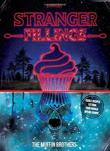 Stranger Fillings: Edible recipes to turn your world upside down! Hardback Book (Stranger things parody cookbook) £5 prime/£6.99 non-prime @ Amazon