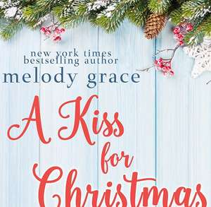 Kindle Book: A Kiss For Christmas by Melody Grace *Free*