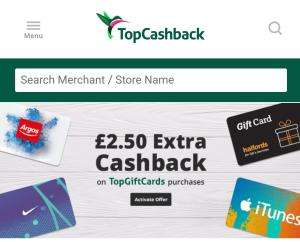bonus  £2.50 extra cashback on gift cards when you spend £10 or more at TopCashBack