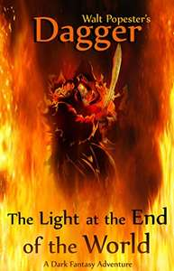 Dagger - The Light at the End of the World - A Dark Fantasy Adventure: free on kindle