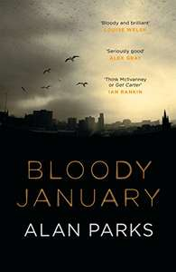 Bloody January Alan Parks/ Gritty Glasgow Thriller 9/10 kindle. Pre order 28th Dec - £1.89 on kindle