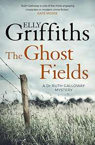 Kindle Edition - The Ghost Fields: The Dr Ruth Galloway Mysteries 7 by Elly Griffiths @  Amazon