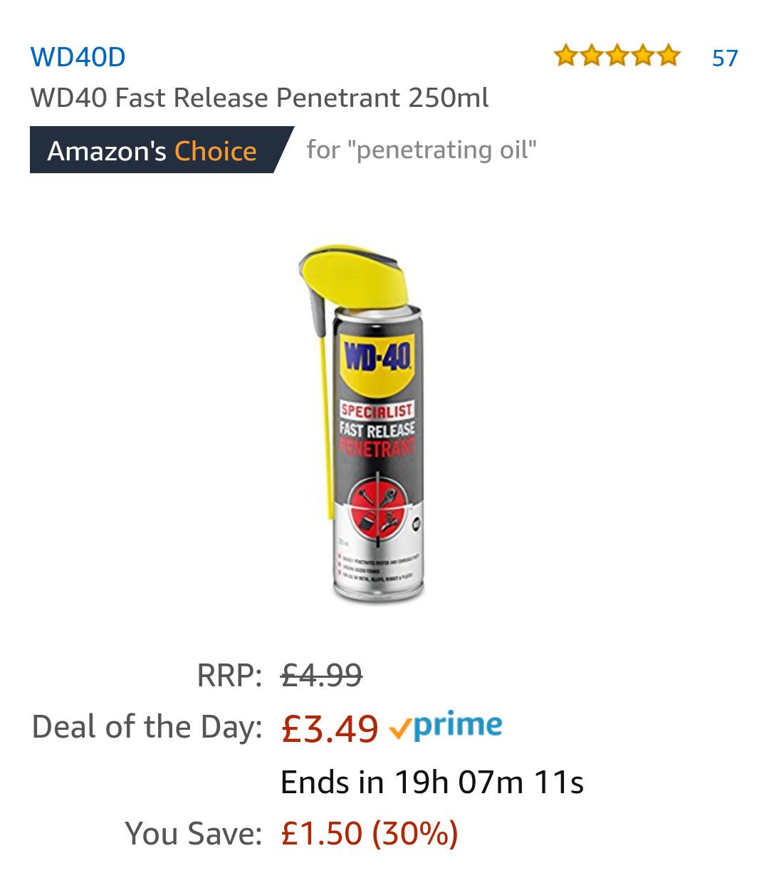 WD-40 Fast Release Penetrant 250ml at Amazon for £3.49 Prime (£6.48 non Prime)