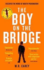 The Boy on the Bridge by M.R. Carey - Kindle ebook, sequel to the The Girl with all the Gifts - £1.99 @ Amazon