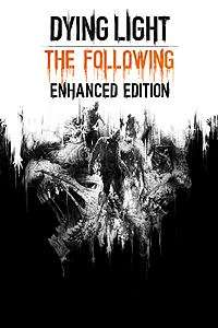 Dying Light: The Following - Enhanced Edition Xbox One - 13.20 with Gold