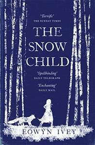 Kindle Edition - The Snow Child: The Richard and Judy Bestseller by Eowyn Ivey @ Amazon