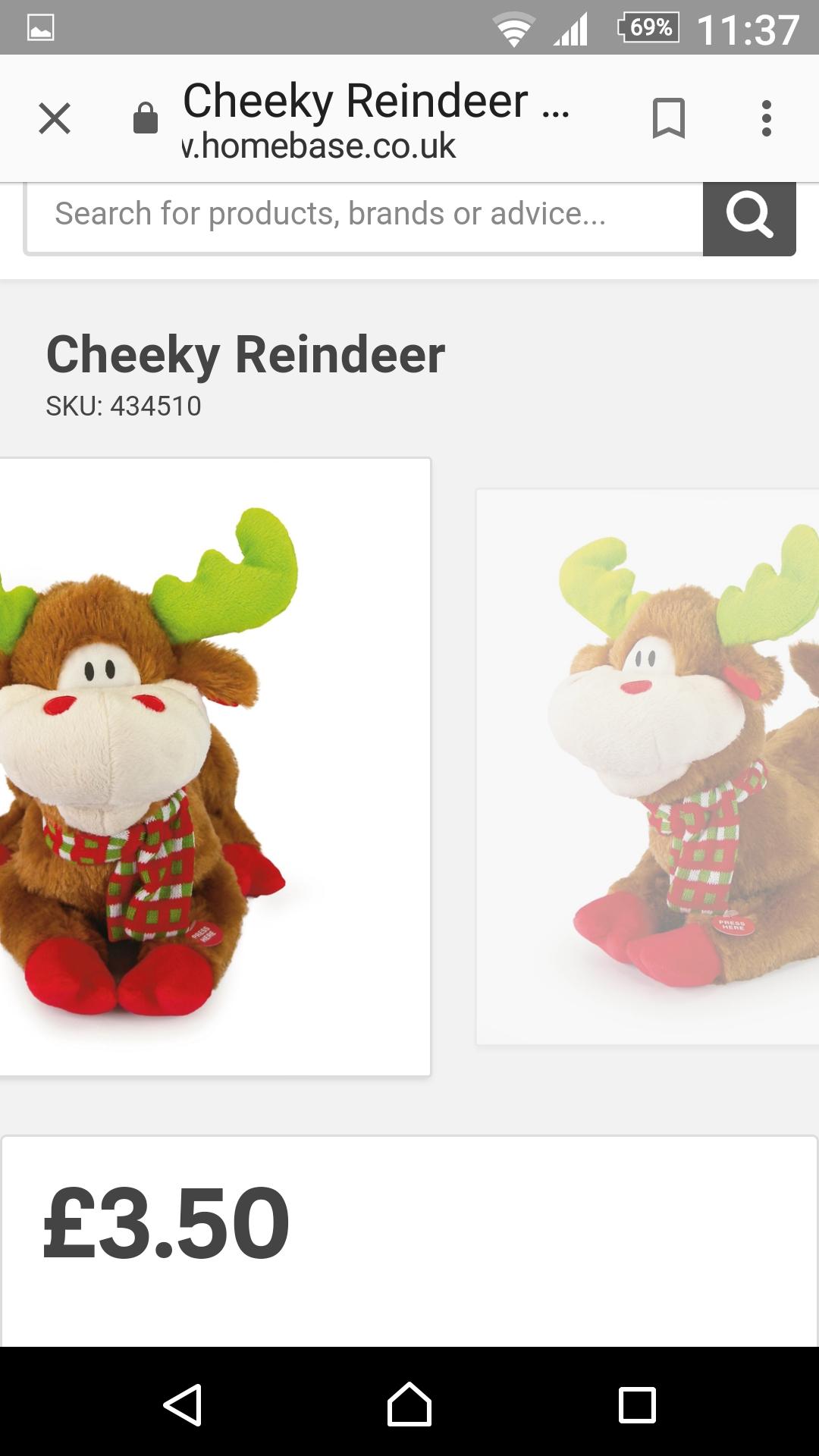 Homebase cheeky farting reindeer £3.50 was £16