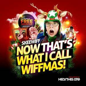 Skeewiff - Now That's What I Call Wiffmas & Wiffmas Classics  - Free Downloads @ hearthis.at + Bandcamp