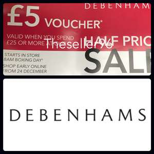 £5 off £25 in store or 10% off Debenhams EARLY Boxing Day sale - CODE = XR69