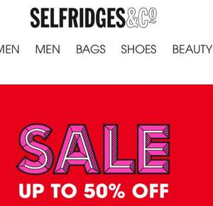 Sale now on at Selfridges upto 50% off